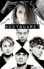 You're Our Bodyguard? (5sos) by Allena5SOS