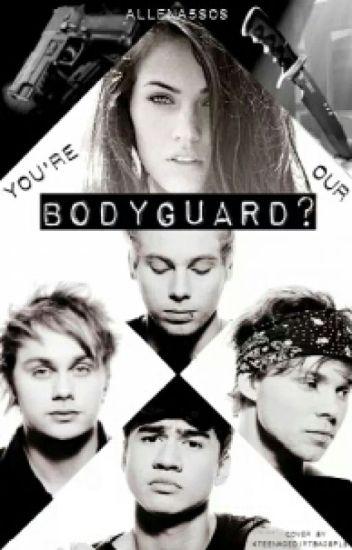 You're Our Bodyguard? (5sos)