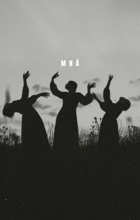 Mná [Terminée] by Mrs_Alderson