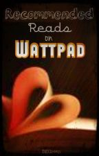 Recommended Reads on Wattpad by BEGreen