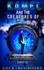 DAWN III: Kamel and the Creatures of Chaos by LuckyBugBooks