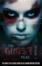 The Ghost Files V3 by AprylBaker7