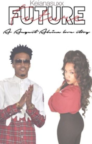 Future. (An August Alsina Story)