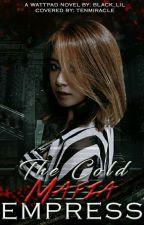 The Cold Mafia Empress by black_Lil