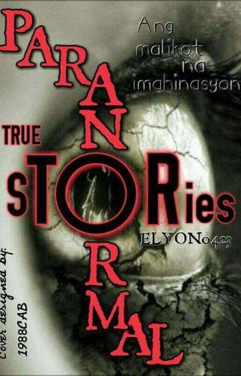Paranormal True Stories- Ang malikot na imahinasyon