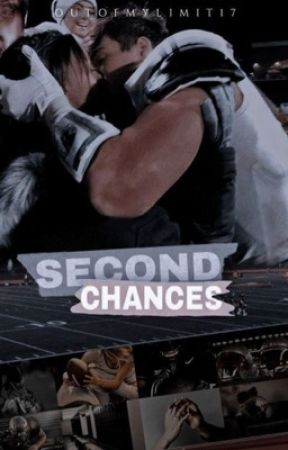 Second Chances by OutOfMyLimit17