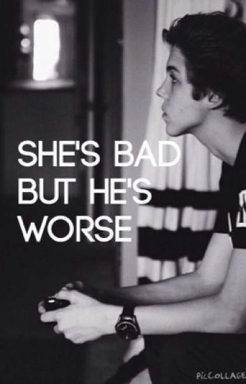 She's Bad but He's Worse (Matt Espinosa)