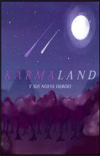 K A R M A L A N D y sus nueves héroes by YasmiraScarlot