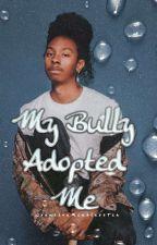 My Bully Adopted Me: Ray Ray Love Story ❤ (Season 1)  *EDITING* #Wattys2016 by CreativeMindlessTia