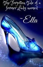 The Forgotten Tale of a former lady named Ella by ForeverBroadway