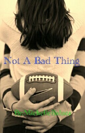 Not A Bad Thing (A Russell Wilson Story) by MichelleBaluca