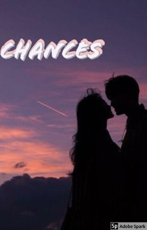 Chances (Sequel To New Beginnings) by SideBra