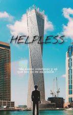 HELPLESS by Sarah_Silos