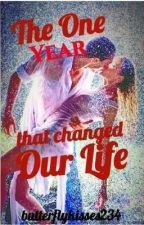 The One Year that Changed our Life by butterflykisses234