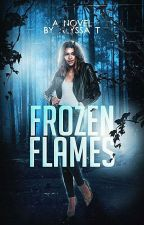 Frozen Flames (Book 1 of the Flaming Series) by incrediblestories2