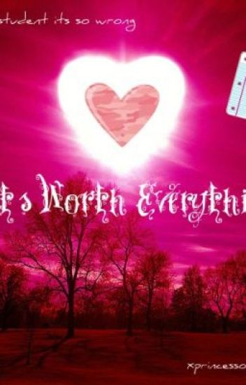 It's worth everything! (teacher student love story)