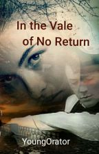In the Vale of No Return (A Tom Riddle Fanfiction) by YoungOrator