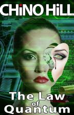 The Law of Quantum (Wattpad Special Edition) by ChinoHill
