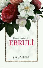 ESMER SERİSİ VI- EBRULİ by yas_mi_na