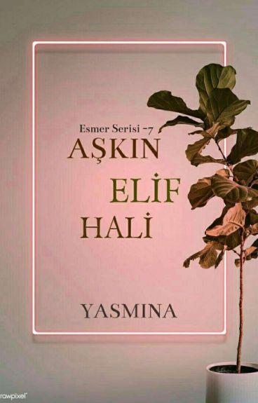 ESMER SERİSİ VII- AŞKIN ELİF HALİ