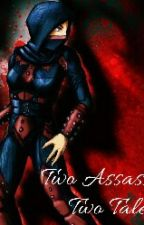 Two Assassins, Two Tales (A Skyrim Fanfiction) by CourageWisdomPower