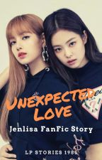 Unexpected Love (COMPLETED) - (JenLisa FF Story) by lpstories1985