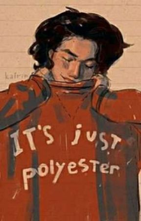 It's Just Polyester [bxb] by hellotheresweetie
