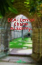 DCA- Demon Charm Academy. by Starrie_
