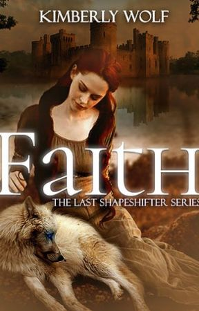 Faith (The Last Shapeshifter Series: Book 1) by WolfAK