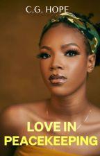 Adventures In Peacekeeping | bwwm by CG_Hope