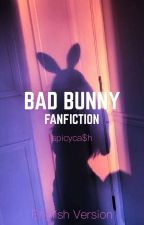BAD BUNNY • ENGLISH VER. [ONGOING] by StoneColdSnow