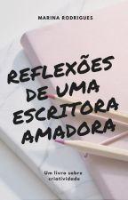 Reflexões de uma escritora amadora by marina81br