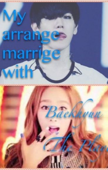 My arrange marrige with Baekhyun,the player[Completed]