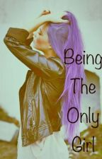 Being The Only Girl by DreamySha