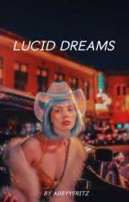 LUCID DREAMS︱FEZCO  by abbyyfritz