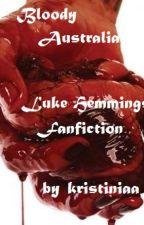 Véres Ausztrália/Bloody Australia|Luke Hemmings Fanfiction by kristiniaa