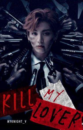 (NEW) KILL MY LOVER || JUNGKOOK  by MyKnight_V