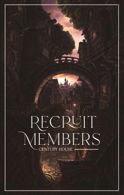 Đọc truyện ❝centuryhouse❞ recruit members