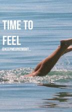 Time to Feel by keepmeupatnight_