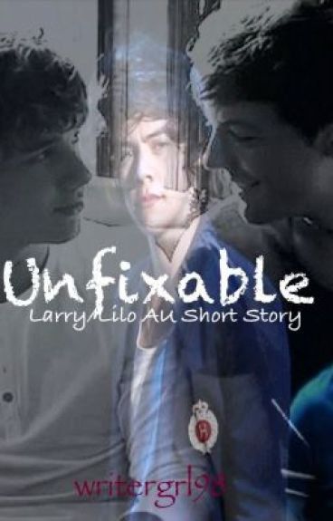 Unfixable (A Larry/LiLo AU Short Story) by writergrl98