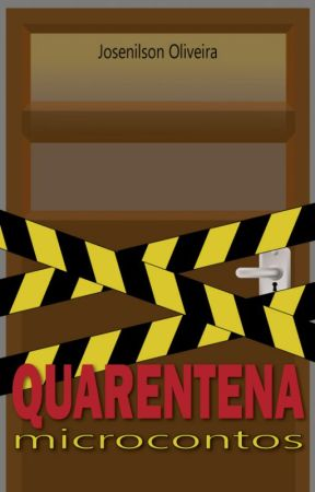 Quarentena Microcontos [Contos de 01 a 200] by TheLettersOfJoy