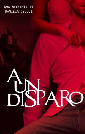 """""""A un disparo""""  - Actualizaciones Martes y Viernes - by DanielaGesqui"""