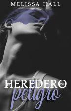 El heredero del peligro by Itsbeautifulove