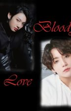 Bloody Love (BTS Jungkook X reader) FF by JiminiePaboXOXO