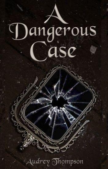 A Dangerous Case