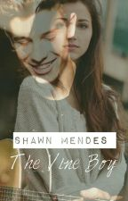 SHAWN MENDES - The Vine Boy (Shawn Mendes FF🇩🇪) by van5essa_