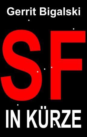 SF in Kürze by GerritBigalski