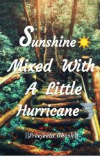 Sunshine mixed with a little Hurricane by Sreejeetaghosh3614