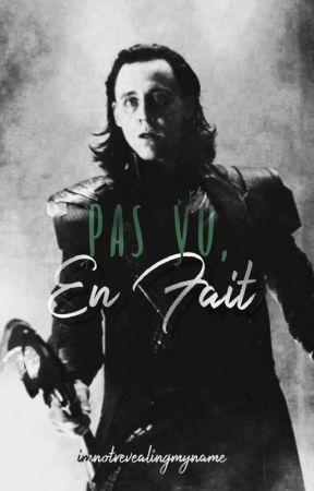 Pas Vu, En Fait by imnotrevealingmyname