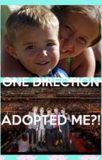 One Direction Adopted Me?! by Mallen2002hey